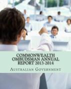 Commonwealth Ombudsman Annual Report 2013-2014