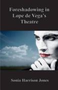 Foreshadowing in Lope de Vega's Theatre