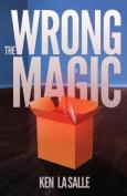The Wrong Magic