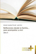 Reflexiones Desde La Familia... Para Acompanar a Vivir [Spanish]