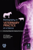 Radiography in Veterinary Practice at a Glance