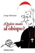 Quien Mato Al Obispo? [Spanish]