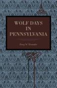 Wolf Days in Pennsylvania
