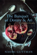 The Banquet of Donny & Ari  : Scenes from the Opera