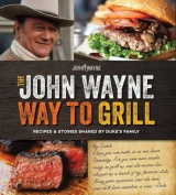 The Official John Wayne Way to Grill
