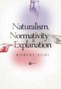 Naturalism, Normativity & Explanation