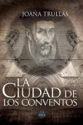 La Ciudad de Los Conventos [Spanish]