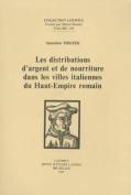 Les Distributions D'argent et de Nourriture Dans Les Villes Italiennes du Haut-Empire Romain  [FRE]