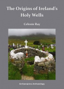 The Origins of Ireland's Holy Wells