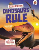Evolution - Dinosaurs Rule