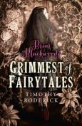 Briar Blackwood's Grimmest of Fairytales