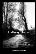 Halfway Home: Collected Poems