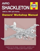 Avro Shackleton Owners' Workshop Manual - 1949 to 1991 (All Marks)