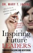 Inspiring Future Leaders Through Coaching and Mentoring