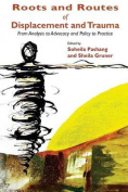 Roots and Routes of Displacement and Trauma