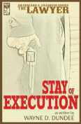 The Lawyer: Stay of Execution