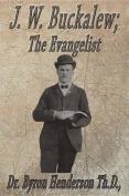 J. W. Buckalew; The Evangelist