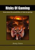 Risks of Gaming