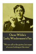 Oscar Wilde's Lady Windemere's Fan