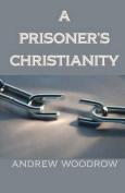 A Prisoner's Christianity