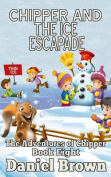 Chipper and the Ice Escapade