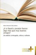 Y Si David y Jonatan Fueron Algo Mas Que Muy Buenos Amigos? [Spanish]
