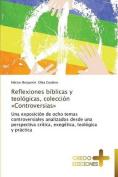 Reflexiones Biblicas y Teologicas, Coleccion Controversias [Spanish]