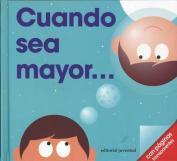Cuando Sea Mayor- When I Grow Up