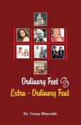 Ordinary Feet, Extra-Ordinary Feat
