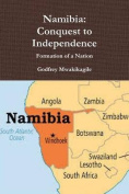 Namibia: Conquest to Independence