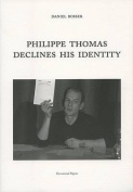 Daniel Bosser, Philippe Thomas Declines His Identity