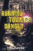Running Towards Danger