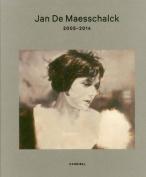 Jan De Maesschalck: 2005-2014