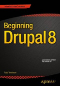 Beginning Drupal 8: 2015