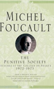 On the Punitive Society: Lectures at the College De France, 1972-1973