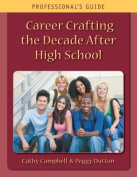 Career Crafting the Decade After High School