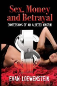 Sex, Money and Betrayal