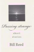 Passing Strange: Short Stories