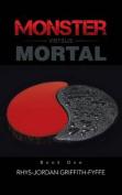 Monster Versus Mortal
