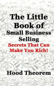 The Little Book of Small Business Selling