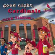 Good Night, Cardinals [Board book]