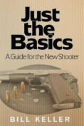 Just the Basics a Guide for the New Shooter