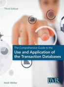 The Comprehensive Guide to the Use and Application of the Transaction Databases