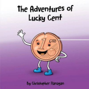The Adventures of Lucky Cent