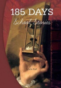 185 Days: School Stories
