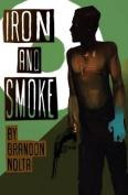 Iron and Smoke