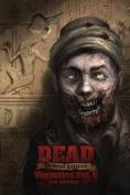 Dead: Vignettes (Vol. II)