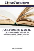 Como Votan Los Cubanos? [Spanish]