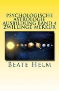 Psychologische Astrologie - Ausbildung Band 4 - Zwillinge - Merkur [GER]