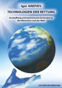 Technologien Der Rettung - Erschaffung Und Harmonische Entwicklung Des Menschen Und Der Welt